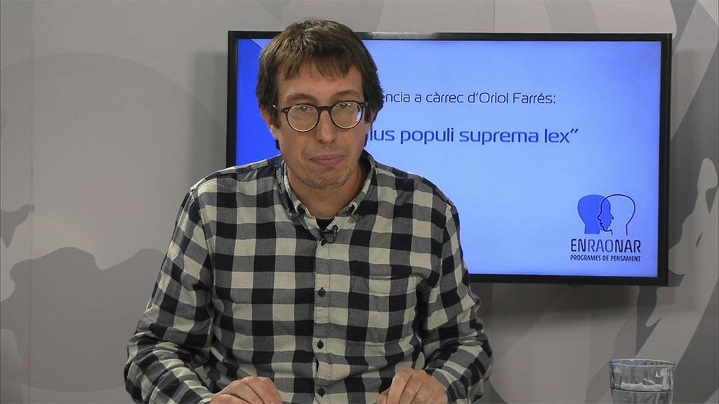 'Enraonar': 'Salus populi suprema lex', amb Oriol Farrés