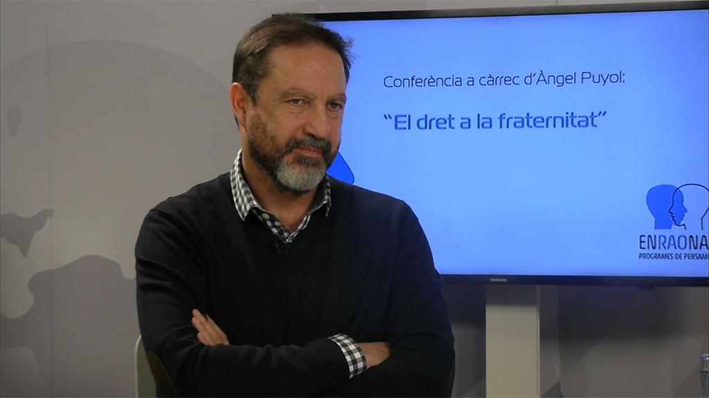 Enraonar: 'El dret a la fraternitat', amb Àngel Puyol