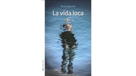 Ricard Vancells publica la seva primera novel·la, 'La vida loca'