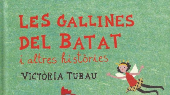 'Les gallines del Batat i altres històries' es presenta avui a Pati de llibres