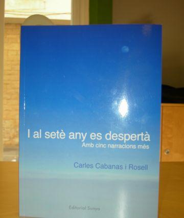Carles Cabanas presenta el seu primer llibre 'I al setè any es despertà'