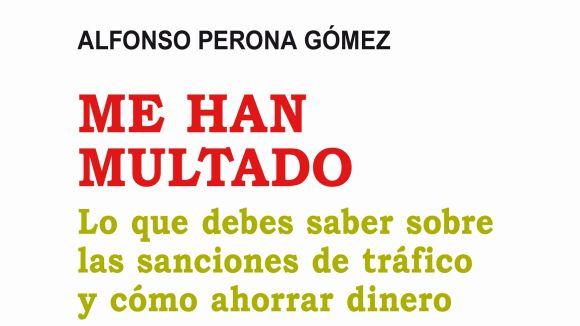 Alfonso Perona publica 'Me han multado', un llibre sobre les infraccions de trànsit