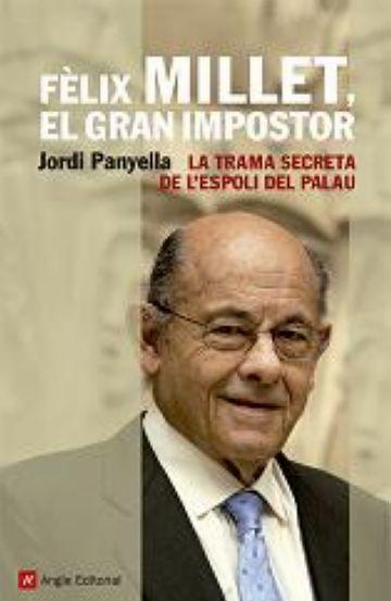 'Fèlix Millet. El gran impostor' està publicat per Angle Editorial.