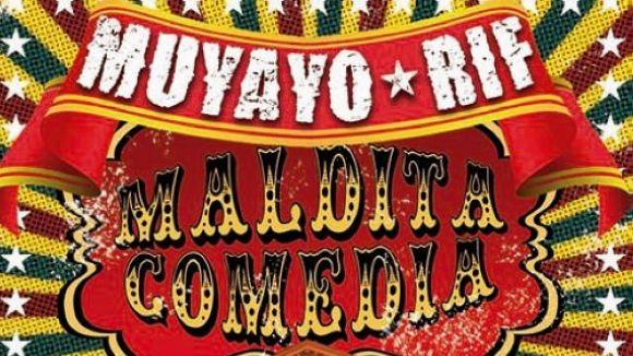 'Maldita Comedia' és el nou disc de la formació Muyayo Riff