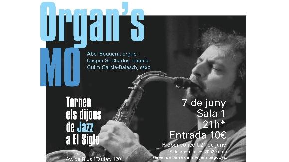 Jazz a El Siglo: Organ's MO