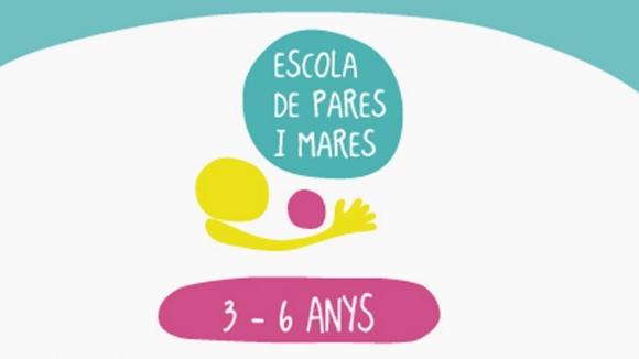 Escola de pares i mares: 'Petita infància 3-6 anys'