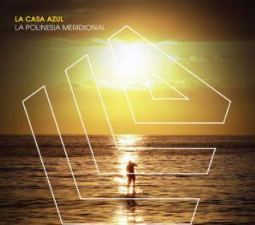 Es publica 'Polinesia Meridional', el nou disc de La Casa Azul