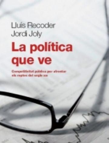 Recoder i Joly proposen un nou model d'administracions públiques en el llibre 'La política que ve'