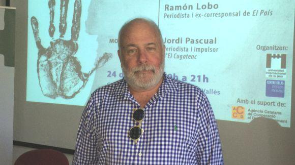 Ramón Lobo: 'Una vegada vaig tornar de Sierra Leone i aquí tothom parlava de Gran Hermano'