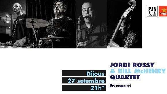 Jazz a El Siglo: Jordi Rossy & Bill McHenry Quartet