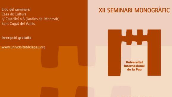 La Unipau dedicarà el 12è seminari monogràfic a la comunicació i la pau