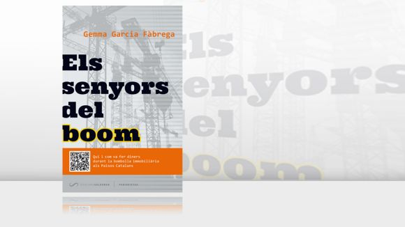 'Els senyors del boom', nou llibre del Grup Barnils sobre la bombolla immobiliària als Països Catalans