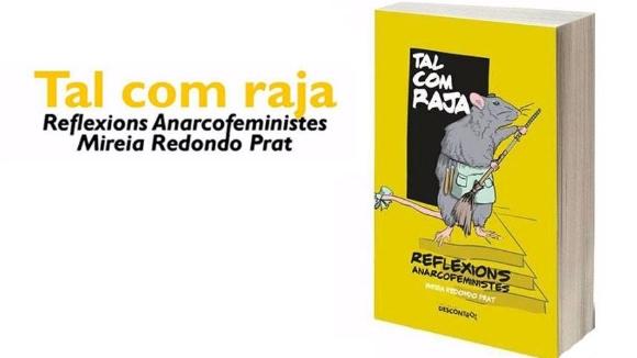 Presentació de llibre: 'Tal com raja. Reflexions anarcofeministes'