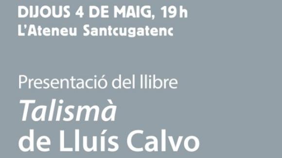 Presentació de llibre: 'Talismà', de Lluís Calvo