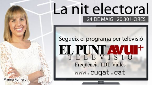La nit electoral de Cugat.cat es veurà per El Punt Avui Televisió