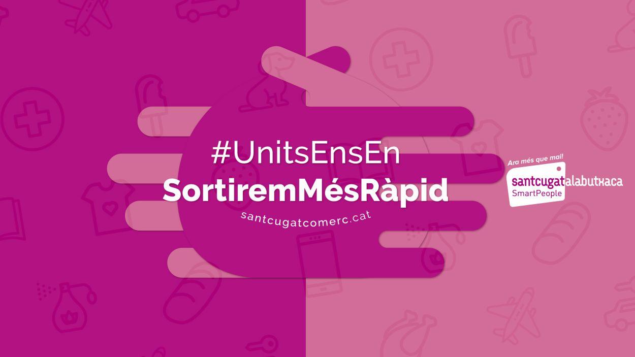 La campanya #UnitsEnsEnSortiremMésRàpid vol unir i enfortir el comerç local de Sant Cugat